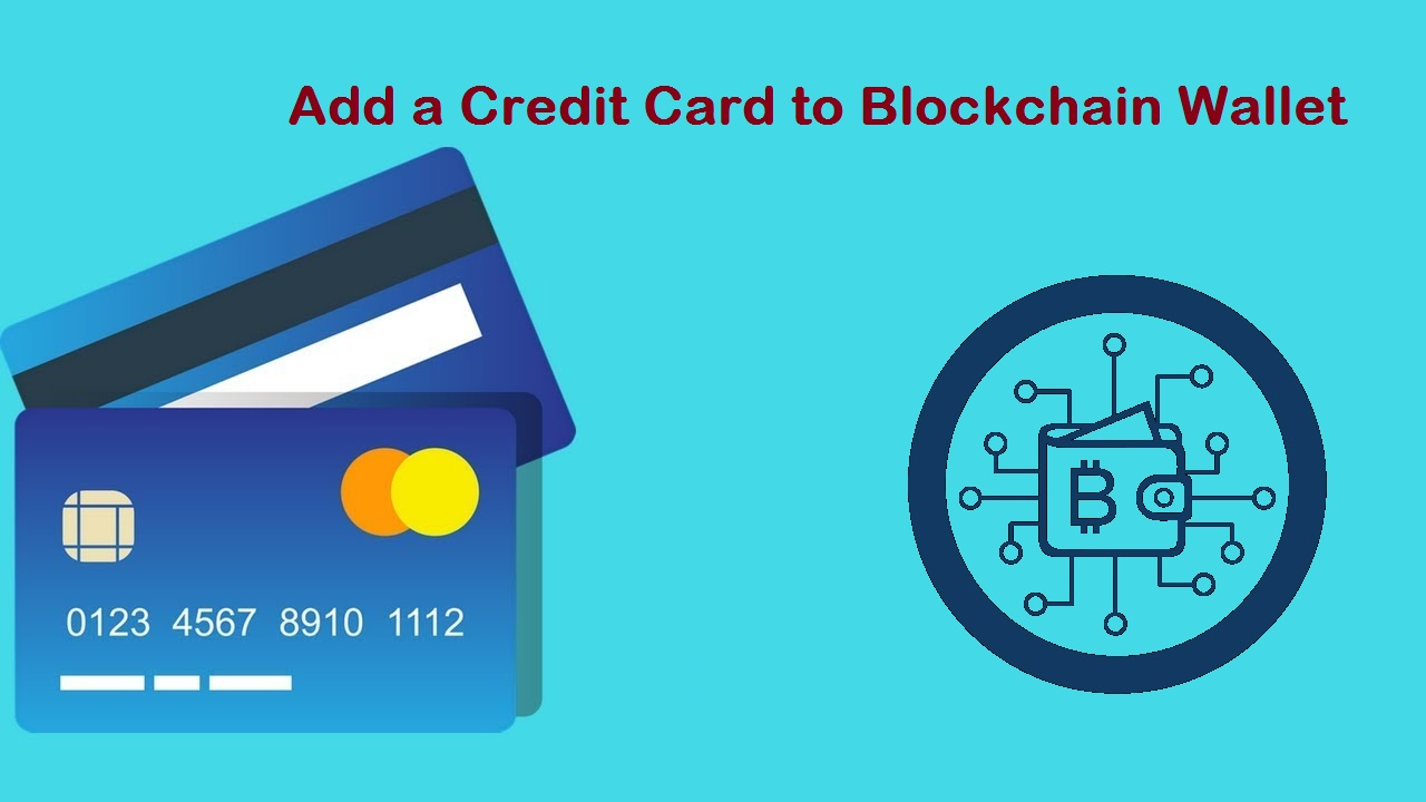 Add Credit Card to Blockchain Wallet