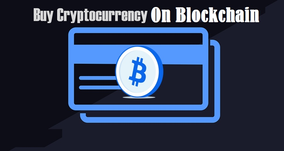 Buy Cryptocurrency on Blockchain
